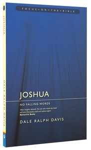 Joshua - No Falling Words (Focus On The Bible Commentary Series)