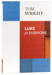 Luke For Everyone (New Testament For Everyone Series)