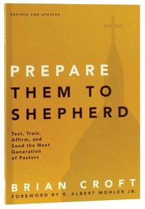 Prepare Them to Shepherd (Practical Shepherding Series)