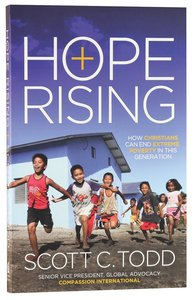 Hope Rising: How Christian Can End Extreme Poverty in This Generatin
