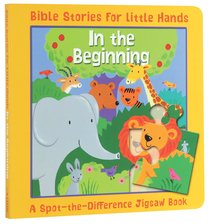 Spot-The-Difference: In the Beginning (Jigsaw Book) (Bible Stories For Little Hands Series)