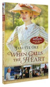 When Calls the Heart (Movie Edition) (#01 in When Calls The Heart Series)