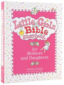 Bible Storybook For Mothers and Daughters (Little Girls Series)