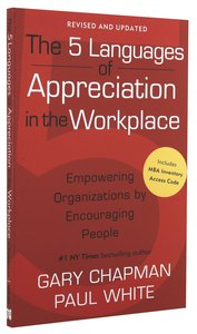 The 5 Languages of Appreciation in the Workplace: Empowering Organisations By Encouraging People