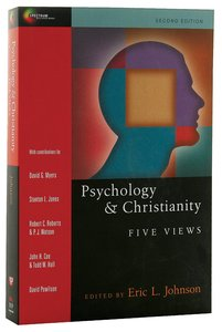 Five Views: Psychology and Christianity (2nd Ed) (Spectrum Series)