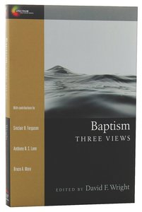Three Views: Baptism (Spectrum Series)