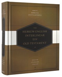 Hebrew-English Interlinear ESV Old Testament: Biblia Hebraica Stuttgartensia and English Standard Version (ESV) (Bhs)