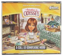 A Call to Something More (#57 in Adventures In Odyssey Audio Series)
