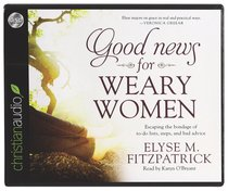 Good News For Weary Women (Unabridged)