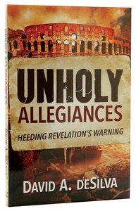 Unholy Allegiances: Heeding Revelations Warning
