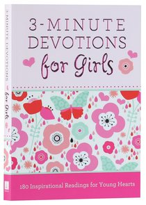 3-Minute Devotions For Girls:180 Inspirational Readings For Young Hearts