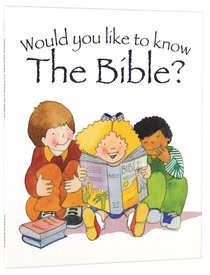 Would You Like to Know the Bible? (Would You Like To Know... Series)