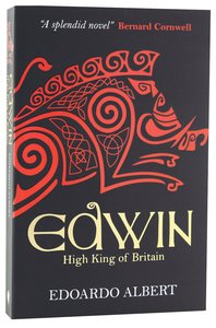 Edwin - High King of Britain (#01 in The Northumbrian Thrones Series)