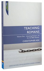 """Teaching Romans 1-8 (Proclamation Trusts """"Preaching The Bible"""" Series)"""