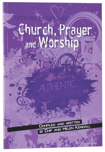 Church, Prayer and Worship (Youth Bible Study Guide Series)