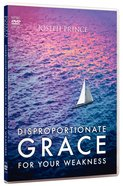 Disproportionate Grace For Your Weakness (2 Dvds)
