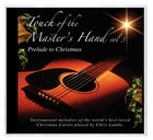 Touch of the Master's Hand Volume 3: Prelude to Christmas