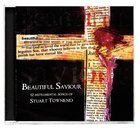 Beautiful Saviour: Songs of Stuart Townend CD