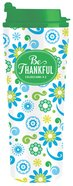 Be Series: Metal Tumbler Mug - Be Thankful (Green Floral) Homeware