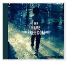 We Have Freedom CD