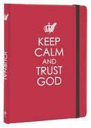 Journal: Keep Calm and Trust God Red Elastic Band Closure Medium Hardback