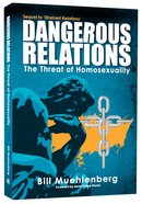 Dangerous Relations: The Threat of Homosexuality Paperback