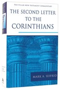 The Second Letter to the Corinthians (Pillar New Testament Commentary Series)