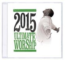 Ultimate Worship 2015 Double CD
