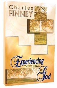 Experiencing the Presence of God (4 Books In 1 Anthology)