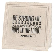 Stone Wedge Cast Stone Plaque: Be Strong & Courageous