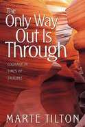 The Only Way Out is Through Paperback