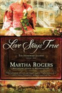 Love Stays True (#01 in Homeward Journey Series) Paperback