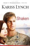 Shaken (#01 in Heart Of A Warrior Series)