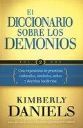 El Diccionario Sobre Los Demonios (Vol. 2) (Demon Dictionary, The) Paperback