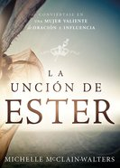 Uncin De Ester, La (The Esther Anointing) Paperback