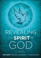 Revealing the Spirit of God Paperback