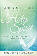 Mornings With the Holy Spirit Hardback