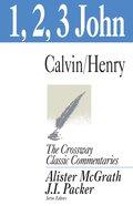 1 2 3 John (Crossway Classic Commentaries Series) Paperback