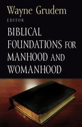 Biblical Foundations For Manhood and Womanhood Paperback