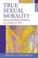 True Sexual Morality Paperback