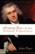 Amazing Grace in the Life of William Wilberforce Paperback