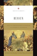 Heaven (Theology In Community Series) Paperback