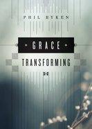 Grace Transforming Paperback