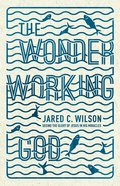 The Wonder-Working God Paperback