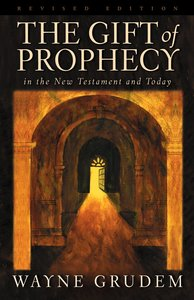 The Gift of Prophecy in the NT and Today