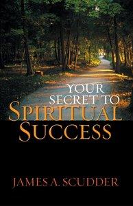 Your Secret to Spiritual Success
