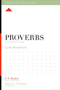 Proverbs (12 Week Study) (Knowing The Bible Series)