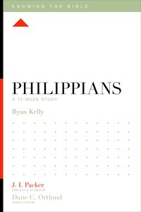 Philippians (12 Week Study) (Knowing The Bible Series)
