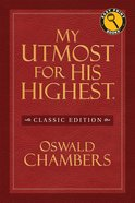 My Utmost For His Highest (Large Print Classic Edition) Paperback