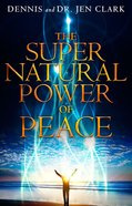 The Supernatural Power of Peace Paperback
